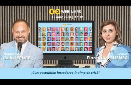 BD Webinar Florentina Șușnea – Cum restabilim încrederea