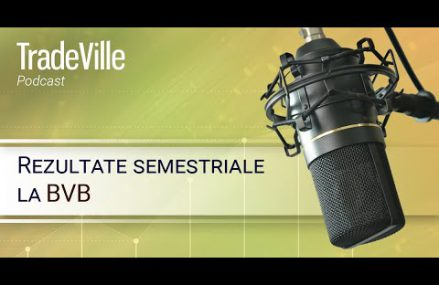 TradeVille Podcast – BVB, rezultate semestriale: Digi Communications si MedLife