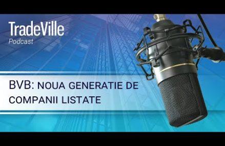 TradeVille Podcast – BVB: noua generatie de companii listate