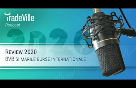 TradeVille Podcast – Review 2020: BVB si marile burse internationale