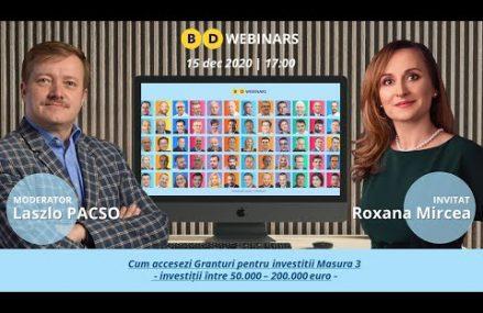 Totul despre accesarea granturilor pentru investitii din masura 3 cu Roxana Mircea