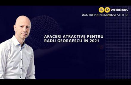 Afaceri atractive petru Radu Georgescu