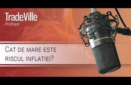 Cat de mare este riscul inflatiei?