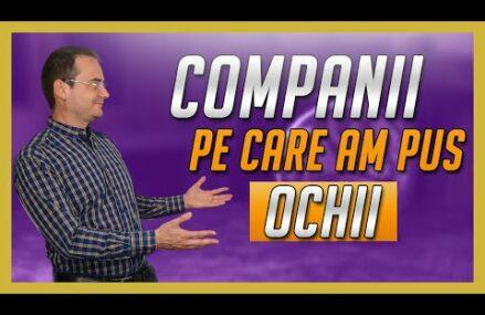 Companii pe care am pus OCHII