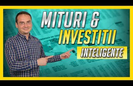 Mituri si investitii inteligente