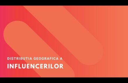 Distributia geografica a influencerilor