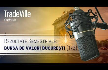 (1/3) Rezultate semestriale la Bursa de Valori Bucuresti