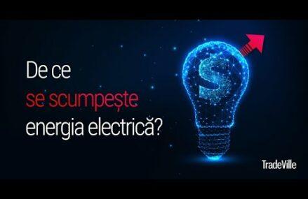 De ce se scumpeste energia electrica?