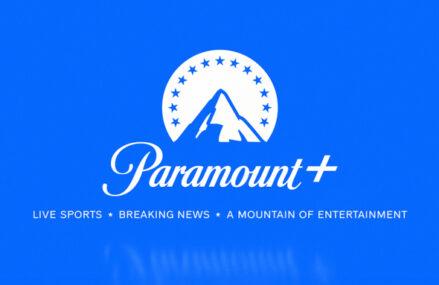 Paramount+ se pregătește de lansarea în Europa
